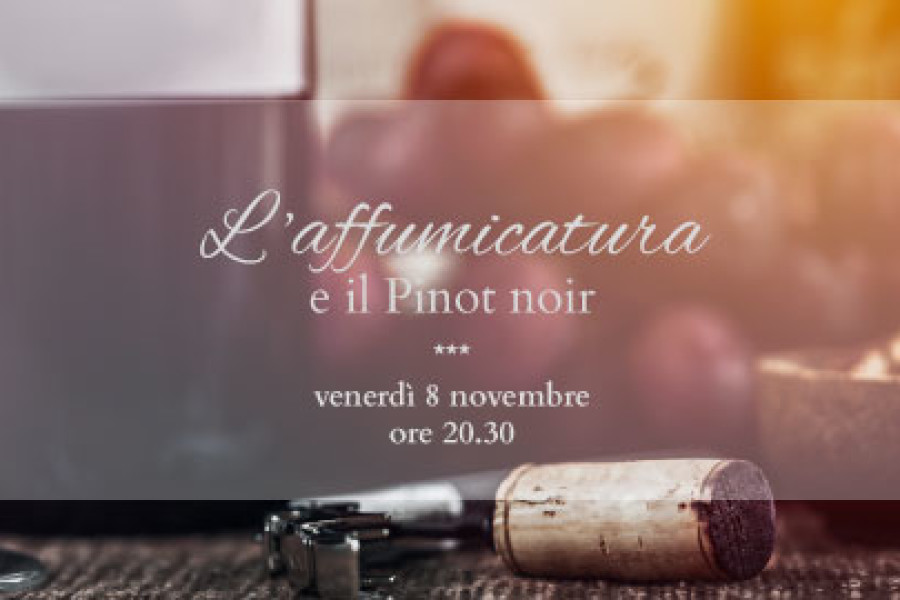 Il sogno tra l'Affumicatura e il Pinot Noir