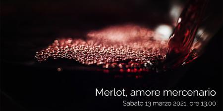 Merlot: amore mercenario